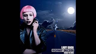 Lady Gaga - Highway Unicorn (Road To Love) (Extended Version)