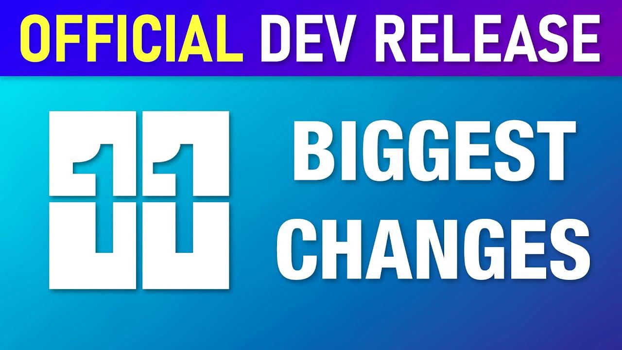 Windows 11 Official Developer Build - Biggest Changes