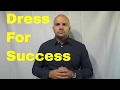How To Dress For Success-Men's Fashion Advice
