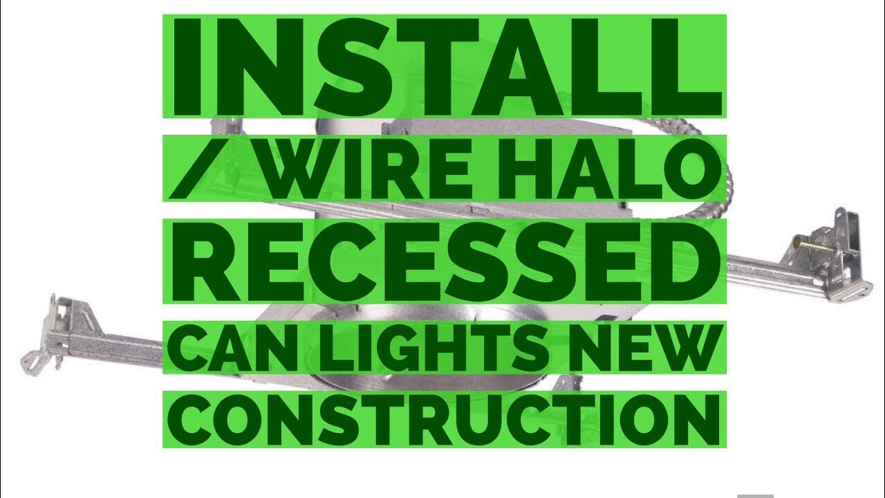 Install - Wire Halo Recessed Can Light DIY New Construction - YouTube