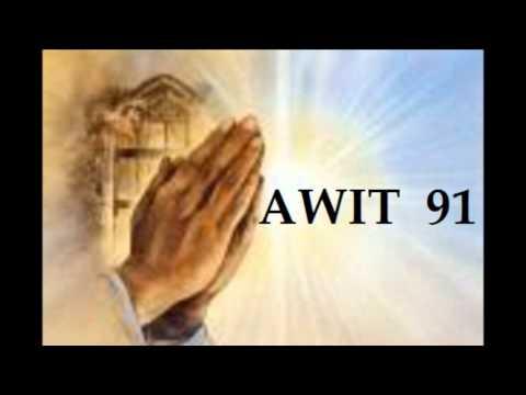 AWIT 91 - AWIT NG PAGTITIWALA SA DIYOS