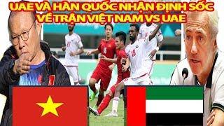Báo Chí UAE Và Hàn Quốc Nhận Định Bất Ngờ Về Trận Việt Nam Gặp UAE Sắp Tới