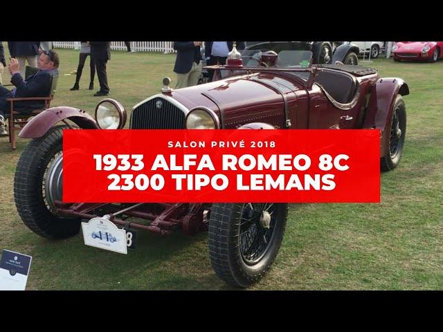 Salon Privé 2018: 1933 Alfa Romeo 8C 2300 Tipo LeMans