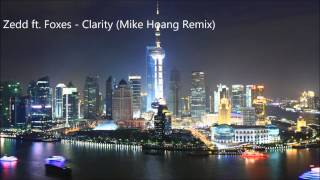 Zedd ft. Foxes - Clarity (Mike Hoang Remix)