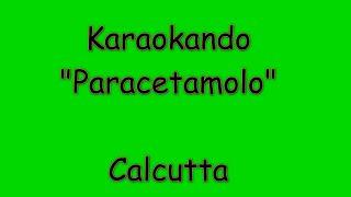 Karaoke Italiano - Paracetamolo - Calcutta ( Testo )