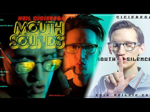 The Mouth Experience - Neil Cicierega (Mouth Sounds / Mouth Silence / Mouth Moods)