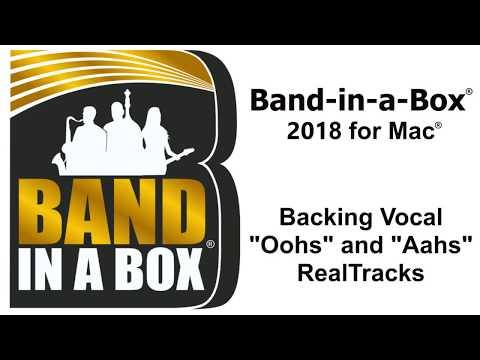 New Vocal Oohs & Aahs RealTracks in Band-in-a-Box® 2018 for Mac®