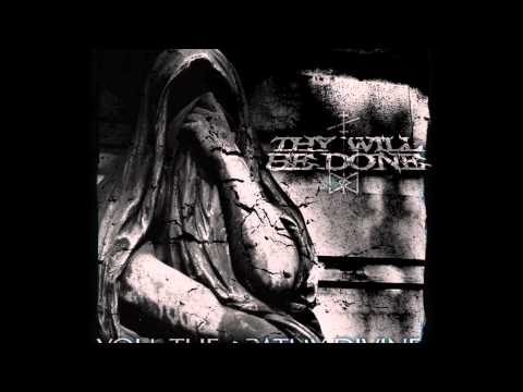 Thy Will Be Done - You, the Apathy Divine