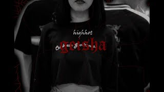 HIGHHOT - เกอิชา