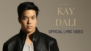 elmo magalona kay dali official lyric video