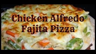 Chicken Alfredo Fajita Pizza