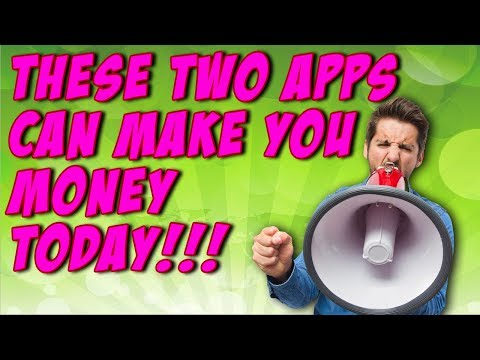 These Two Apps Can Make You Money TODAY!!!