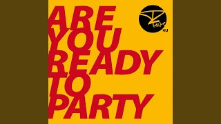 Are you ready to party (Single Mix)
