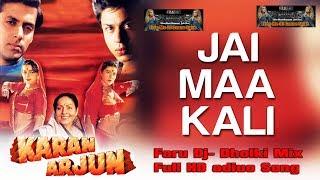 Download Jaai-Maa Kali -- Faru Dholki Dj Mix--- Karan Arjun Movie Song MP3 song and Music Video