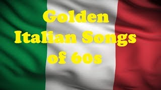 Best '60s Italian music - The Golden Italian Songs of 60s - Greatest Hits