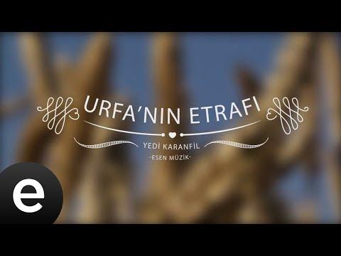 Urfa'nın Etrafı - Yedi Karanfil (Seven Cloves) - Official Audio
