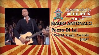 Biagio Antonacci - Pazzo di lei (World Music Awards 2005)