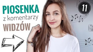 PIOSENKA Z KOMENTARZY WIDZÓW 11  | Magda Bereda