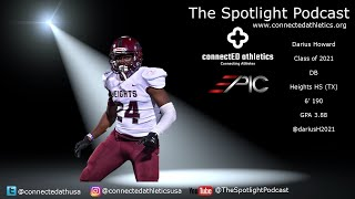 The Spotlight Podcast - '21 DB Darius Howard Heights HS (TX)