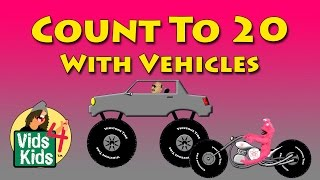Vehicle Counting For Kids - Count To 20 Cars Trucks Motorcycles Equipment