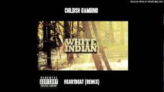 Childish Gambino - Heartbeat (White Indian Remix)