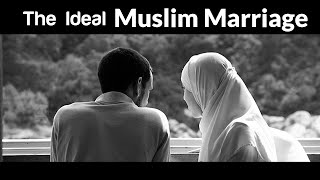 The Ideal Muslim Marriage || Mufti Menk