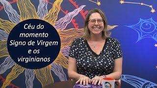 Céu do Momento - o signo de Virgem e os virginianos - por Titi Vidal