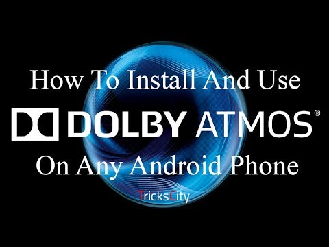 how-to-get-dolby-atmos-in-any-android-phone!!