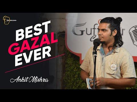Best Gazal Ever | Ankit Mishra | Poetry | Shayari | Deeshuumm
