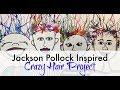 Jackson Pollock Inspired Crazy Hair Painting