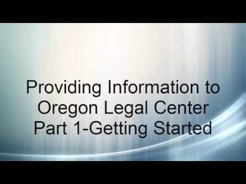 Part 1-Supplying Information to Oregon Legal Center