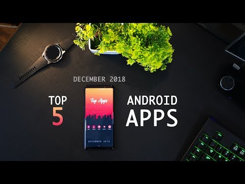 Top 5 Best Free Android Apps - December 2018
