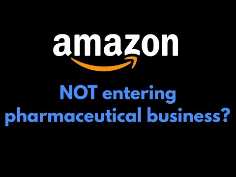 Amazon NOT entering pharmaceutical business?