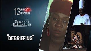 """13 ème MÉTIER epi 13 """" Debriefing """""""