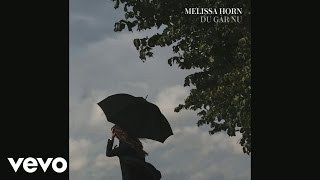 Melissa Horn - Du går nu