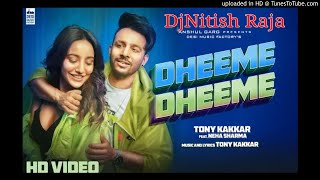 Dheeme Dheeme Tony Kakkar - Neha Sharma || Hindi Love Dj Song || DjNitish Raja Chanp More