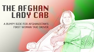 The Afghan Lady Cab: what it takes to be the only female taxi driver in Afghanistan
