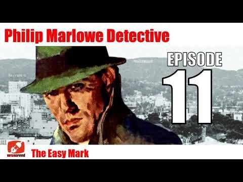 Philip Marlowe Detective - 11 - The Easy Mark - Raymond Chandler Noir Radio Show Mystery