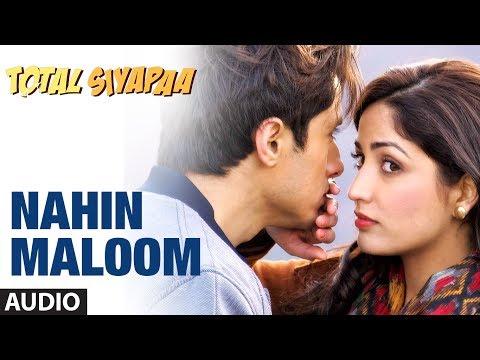 Nahin Maloom Total Siyapaa Full Song (Audio) | Ali Zafar, Yaami Gautam