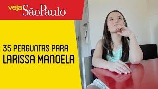 35 perguntas para Larissa Manoela