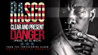 """**New** Rasco- """"Clear and Present Danger"""" (Free Download)"""