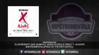 DJ Scream Ft. Waka Flocka, Que, Gunplay & Tracy T - Always [Instrumental] (Prod. By The MPC Cartel)