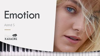 Emotion - Astrid S [Karaoke Piano Instrumental] (Original Key)