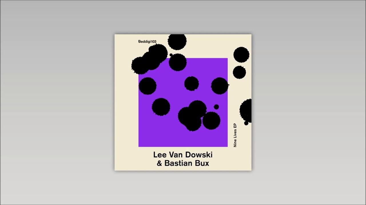 Download Lee Van Dowski & Bastian Bux - Nine Lives [HQ]