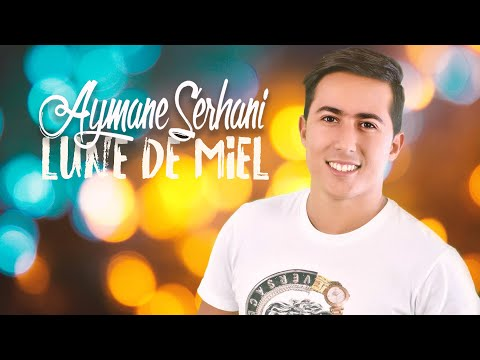 Aymane Serhani - Lune De Miel