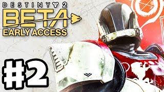 Destiny 2 Beta Early Access - Gameplay Part 2 - Titan! The Inverted Spire Strike! (PS4 Pro)