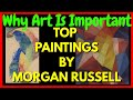 Why Art Is Important 2020 | Top 5 Morgan Russell Paintings