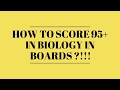 How to Score 90+ 12th BIOLOGY  BOARDS !!?? 2017 BOARD EXAMS !! HOW TO DO