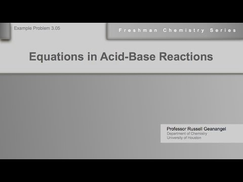 Chemistry Help Workshop 3.05: Equations In Acid - Base Reactions