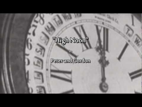 """♥ """"High Noon"""" - Peter and Gordon"""